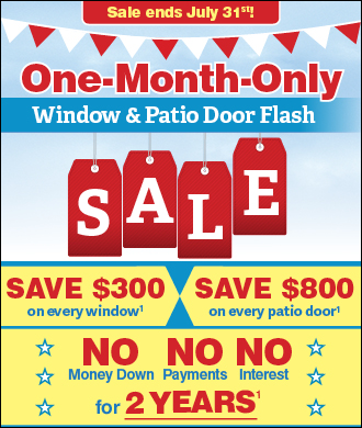 One Month Only Flash Sale, Save $300 on every window and $800 on every patio door